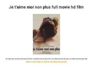 Je t'aime moi non plus full movie hd film
