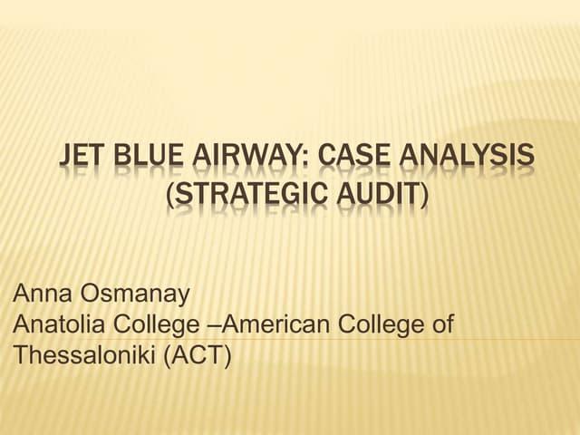 Jet Blue Airway: Case Analysis (Strategic Audit)