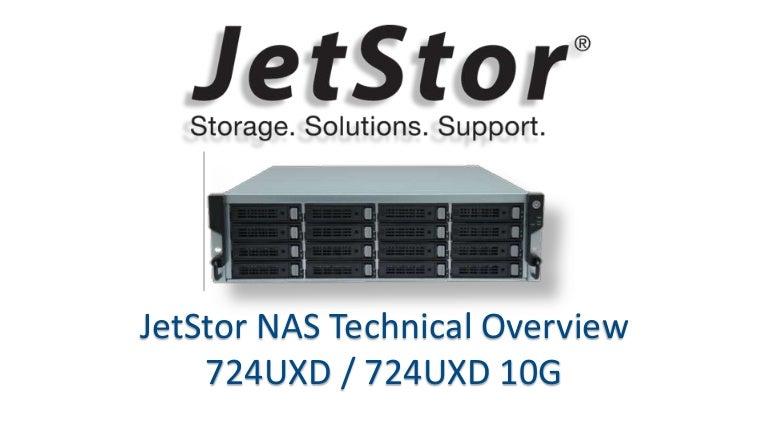 JetStor NAS 724uxd 724uxd 10g - technical presentation