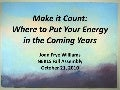 Make It Count: Where to put your energy in the coming years