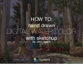 How to: Digital Watercolor with SketchUp