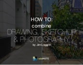 How to Combine Drawing, SketchUp & Photography