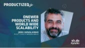 One web Products and Worldwide Scalability