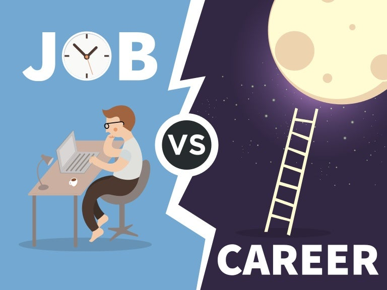 job vs career 10 key differences you need to understand - Job Vs Career The Difference Between A Job And A Career