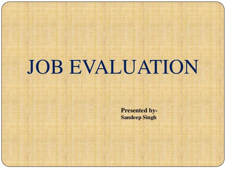 Job Evaluation Report  Job Analysis Job Design  Job Evaluation