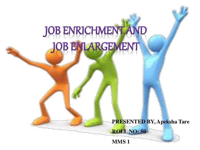 Job enrichment & Job enlargement