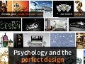 Psychology and the Perfect Design by @mrjoe