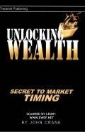 John crane,  unlocking wealth, secret to market timing