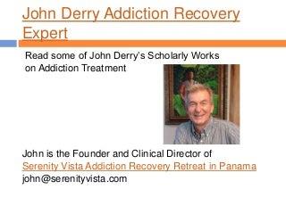 John Derry Scholarly Works on Addiction