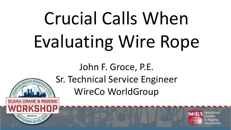 2015 CRW - Crucial Calls When Evaluating Wire Rope