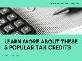 John J. Bowman Jr. Accountant - Learn More About These 5 Popular Tax Credits
