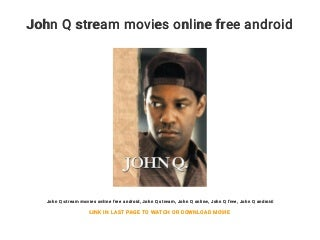 John Q stream movies online free android