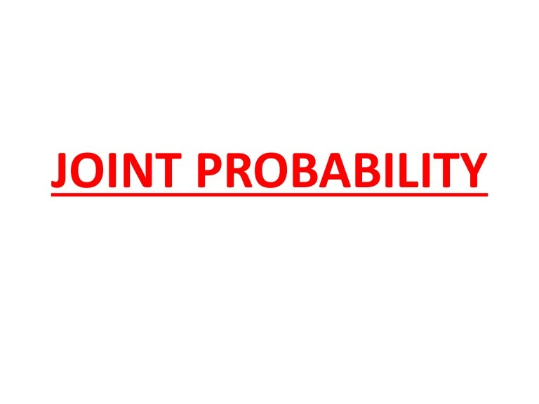 Joint probability jointprobability 160828110839 thumbnail 4gcb1472382701 ccuart Gallery