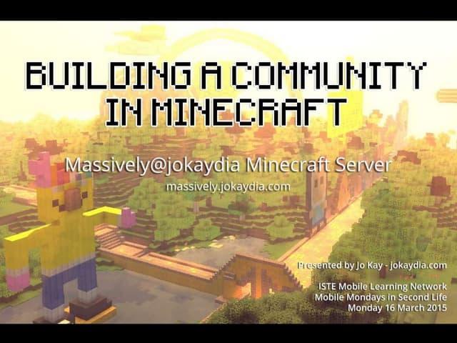 Building Community in Minecraft - Massively@jokaydia.com