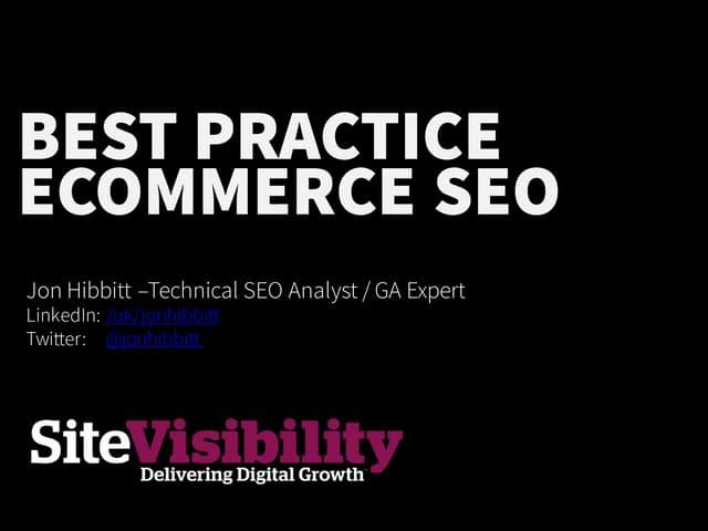 Best Practice for Ecommerce SEO - Jon Hibbitt