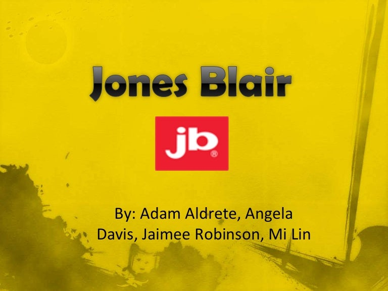 marketing case jones blair Sean vicario marketing 489 case brief - jones blair company jones blair company is a prosperous paint company that takes great pride in their quality paint.