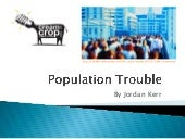 Population Trouble by Jordan Kerr