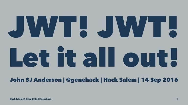 JWT! JWT! Let it all out!