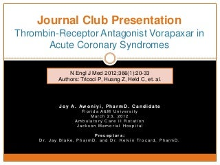Journal Club: Thrombin-Receptor Antagonist Vorapaxar in Acute Coronary Syndromes