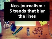 Journalism : 5 big trends that transform the work and blur the lines
