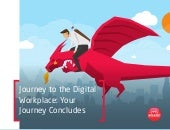 Journey to the Digital Workplace: Looking Back on Your Heroic Transformation