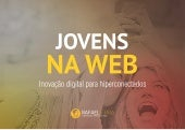 Jovens na WEB: Inovação digital para hiperconectados