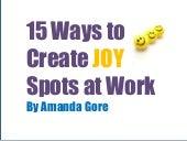 15 Ways to Create Joy Spots at Work