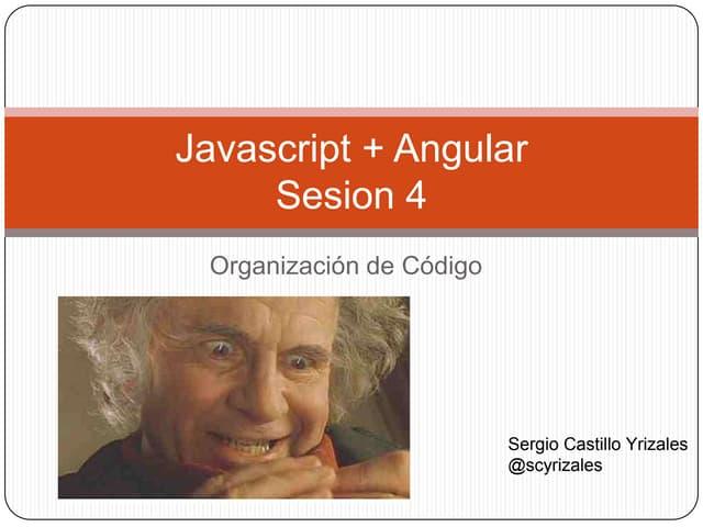 Javascript + Angular Sesion 4