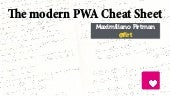 The modern PWA Cheat Sheet