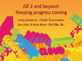 JSF 2 and beyond: Keeping progress coming