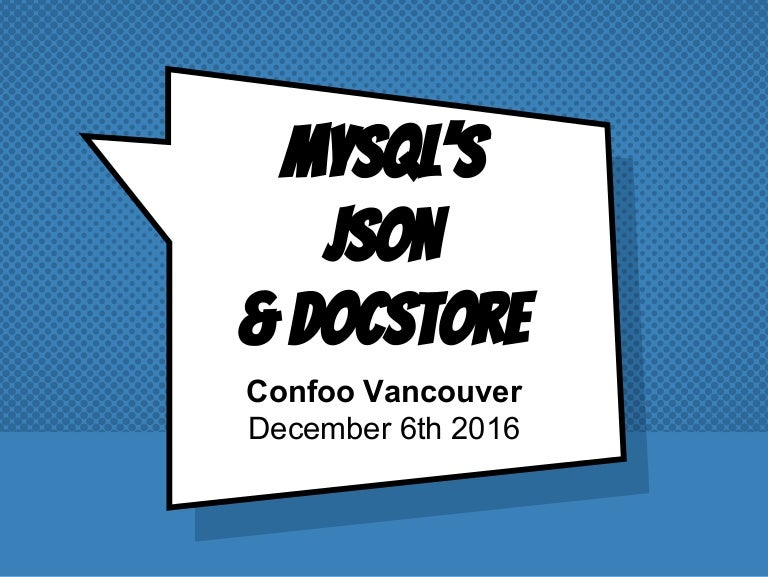 mysqls json data type and document store
