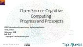 Open Source Cognitive Computing: Progress and Prospects