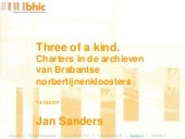 Jan Sanders: Three of a kind. Charters in de archieven van drie Brabantse norbertijnenkloosters.