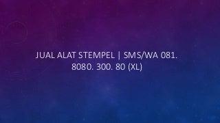 Harga Mesin Cetak Stempel Flash Medan - SMS/WA 081. 8080. 300. 80 (XL)