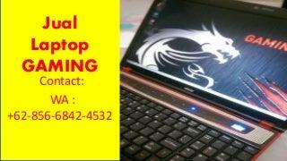 WA:0856-6842-4532,jual laptop i7 gaming, jual laptop gaming core i5, harga laptop gaming ram 8gb
