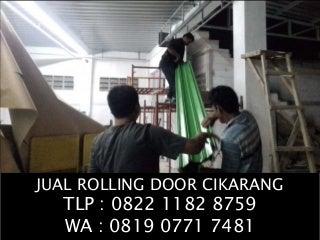 JUAL ROLLING DOOR CIKARANG UTARA TLP : 0822 1182 8759 WA : 0819 0771 7481