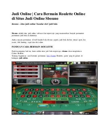 Judi Online - Cara Bermain Roulette Online di Situs Judi Online Sbouno