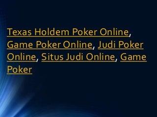 Judi Poker Online, Texas Holdem Poker Online, Situs Judi Online