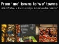 From 'me' towns to 'we' towns