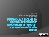 Formative evaluation of student learning and course design made simple: Fevatools Jim Julius, ITS