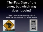 The iPad: Sign of the times, but which way does it point?