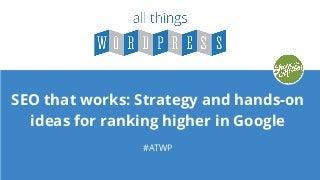 All Things WordPress: SEO That Works