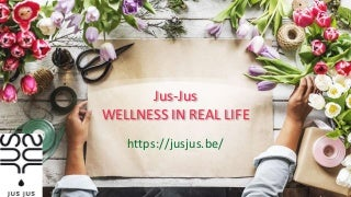 Jus jus - Wellness in real life