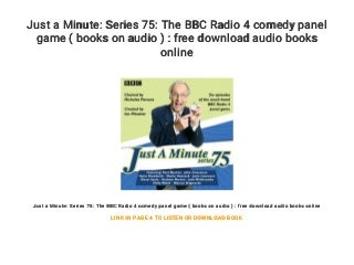 Just a Minute: Series 75: The BBC Radio 4 comedy panel game ( books on audio ) : free download audio books online