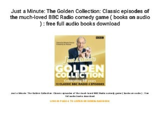 Just a Minute: The Golden Collection: Classic episodes of the much-loved BBC Radio comedy game ( books on audio ) : free full audio books download