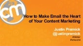 How To Make Email the Heart of Your Content Marketing