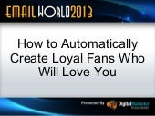 How to Use Email to Create Loyal Fans Who Love You