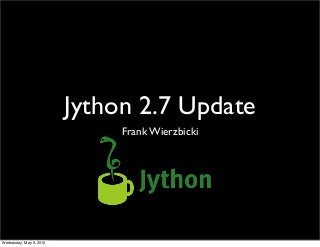 Jython 2.7 and techniques for integrating with Java - Frank Wierzbicki