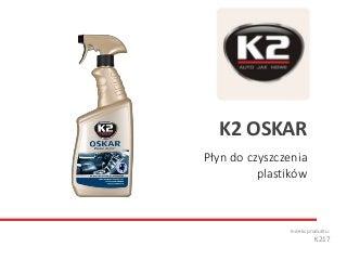 K217 K2 Oskar - Płyn do czyszczenia plastików