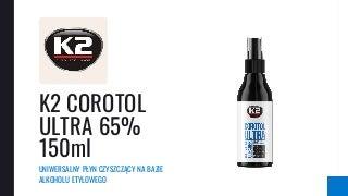 K2 Corotol Ultra 150ml